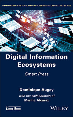 Alcaraz, Marina - Digital Information Ecosystems: Smart Press, ebook