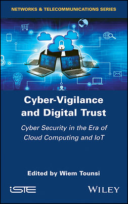 Tounsi, Wiem - Cyber-Vigilance and Digital Trust: Cyber Security in the Era of Cloud Computing and IoT, ebook