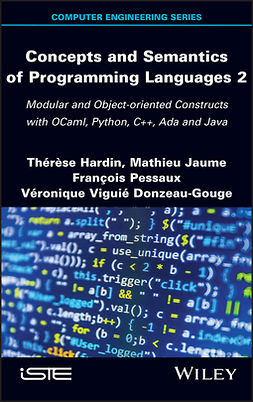 Donzeau-Gouge, Veronique Viguie - Concepts and Semantics of Programming Languages 2: Modular and Object-oriented Constructs with OCaml, Python, C++, Ada and Java, e-kirja