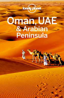 Ham, Anthony - Lonely Planet Oman, UAE & Arabian Peninsula, ebook