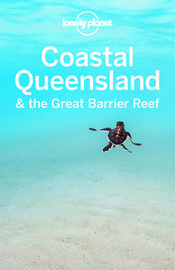 Planet, Lonely - Lonely Planet Coastal Queensland & the Great Barrier Reef, e-kirja
