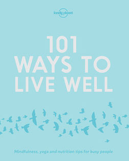 Planet, Lonely - 101 Ways to Live Well, e-kirja