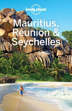 Carillet, Jean-Bernard - Lonely Planet Mauritius Reunion & Seychelles, e-kirja