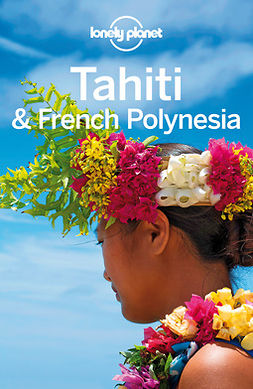 Brash, Celeste - Lonely Planet Tahiti & French Polynesia, e-kirja