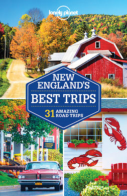 Bain, Carolyn - Lonely Planet New England's Best Trips, e-kirja
