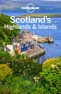 Planet, Lonely - Lonely Planet Scotland's Highlands & Islands, ebook