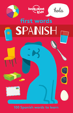 Kids, Lonely Planet - First Words - Spanish, e-kirja