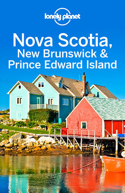 Armstrong, Kate - Lonely Planet Nova Scotia, New Brunswick & Prince Edward Island, e-kirja