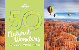 Planet, Lonely - 50 Natural Wonders To Blow Your Mind, ebook