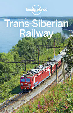 Baker, Mark - Lonely Planet Trans-Siberian Railway, e-kirja