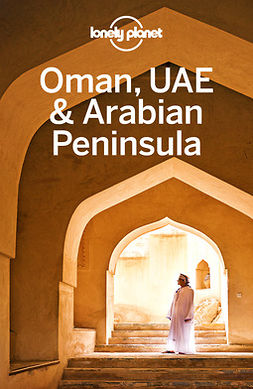 Bremner, Jade - Lonely Planet Oman, UAE & Arabian Peninsula, e-bok