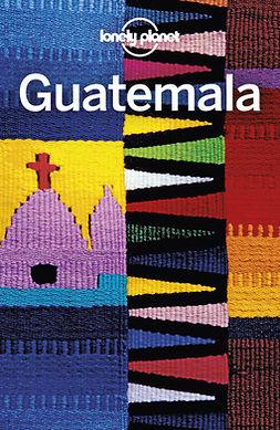 Bartlett, Ray - Lonely Planet Guatemala, ebook