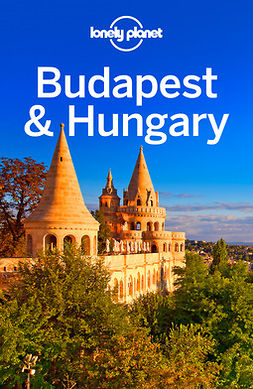 Planet, Lonely - Lonely Planet Budapest & Hungary, ebook