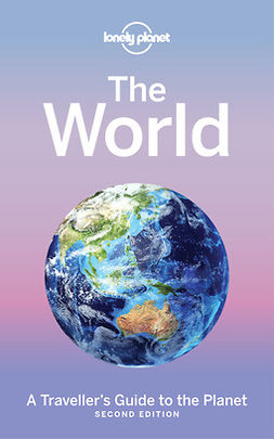 Planet, Lonely - The World: A Traveller's Guide to the Planet, e-bok