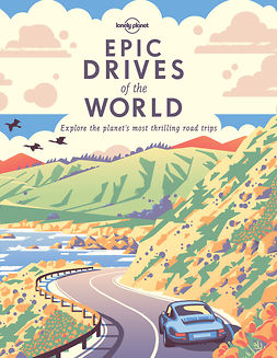 Planet, Lonely - Epic Drives of the World, e-bok