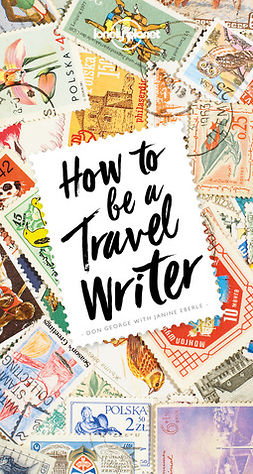 George, Don - How to Be A Travel Writer, e-bok