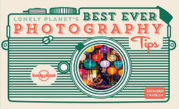 Planet, Lonely - Lonely Planet's Best Ever Photography Tips, e-kirja