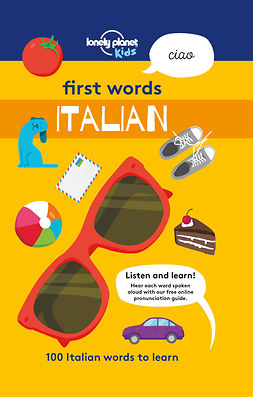 Kids, Lonely Planet - First Words - Italian: 100 Italian words to learn, ebook