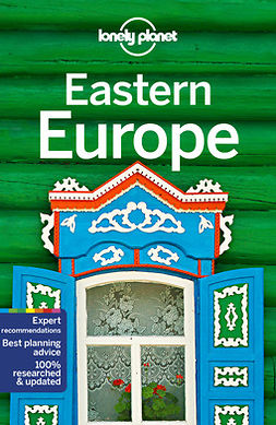 Planet, Lonely - Lonely Planet Eastern Europe, e-bok