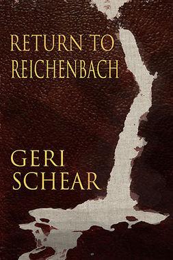 Schear, Geri - Return to Reichenbach, e-kirja