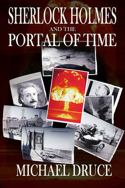 Druce, Michael - Sherlock Holmes and the Portal of Time, ebook