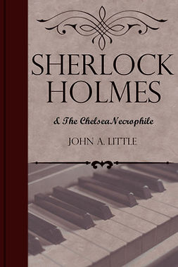 Little, John A. - Sherlock Holmes and the Chelsea Necrophile, ebook