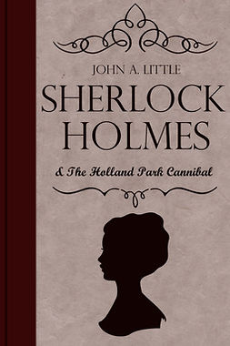 Little, John A. - Sherlock Holmes and the Holland Park Cannibal, ebook