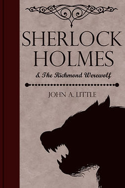Little, John A. - Sherlock Holmes and the Richmond Werewolf, e-kirja