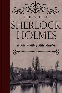 Little, John A. - Sherlock Holmes and the Notting Hill Rapist, ebook