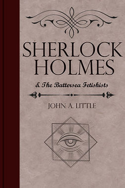 Little, John A. - Sherlock Holmes and the Battersea Fetishists, ebook