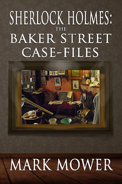 Mower, Mark - Sherlock Holmes: The Baker Street Case Files, ebook