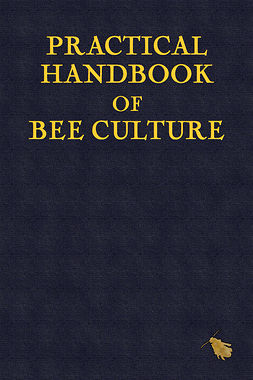 Holmes, Sherlock - Practical Handbook of Bee Culture, ebook