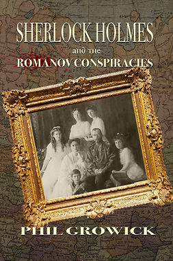 Growick, Phil - Sherlock Holmes and The Romanov Conspiracies, ebook