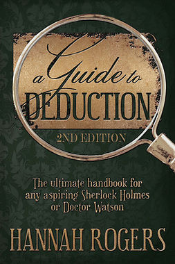 Rogers, Hannah - A Guide to Deduction: 2nd Edition, e-kirja