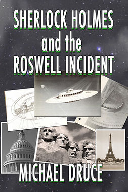 Druce, Michael - Sherlock Holmes and The Roswell Incident, e-kirja