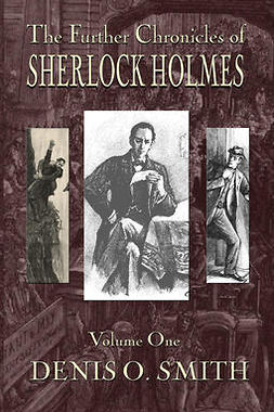 Smith, Denis O. - The Further Chronicles of Sherlock Holmes - Volume 1, ebook