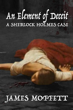 Moffett, James - An Element of Deceit: A Sherlock Holmes Case, e-bok