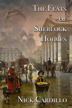 Cardillo, Nick - The Feats of Sherlock Holmes, ebook