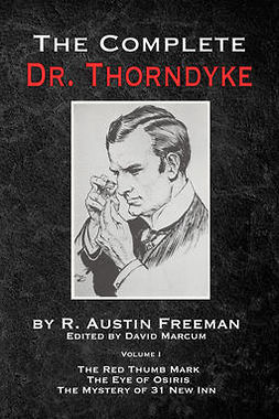 Freeman, R. Austin - The Complete Dr. Thorndyke - Volume 1, ebook