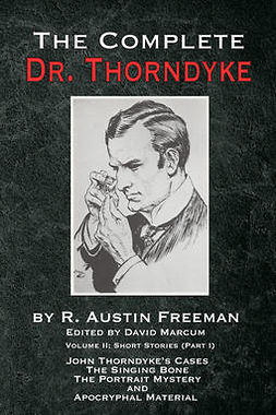 Freeman, R. Austin - The Complete Dr. Thorndyke - Volume 2, ebook