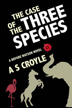 Croyle, A S - The Case of the Three Species, e-kirja