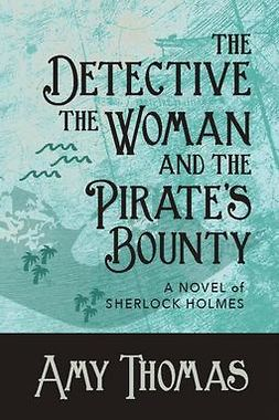 Thomas, Amy - The Detective, the Woman and the Pirate's Bounty, ebook