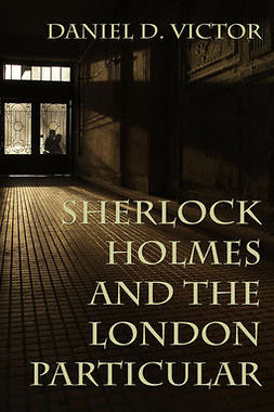 Victor, Daniel D. - Sherlock Holmes and The London Particular, e-bok