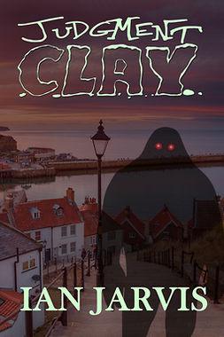 Jarvis, Ian - Judgment Clay, ebook
