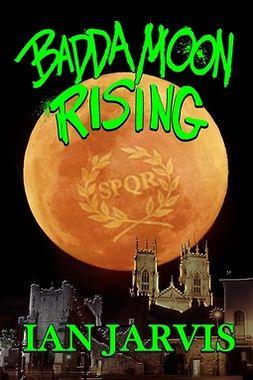 Jarvis, Ian - Badda Moon Rising, ebook