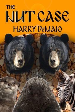 DeMaio, Harry - The Nut Case, e-bok