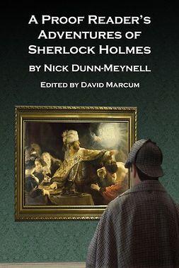 Dunn-Meynell, Nick - A Proof Reader's Adventures of Sherlock Holmes, ebook