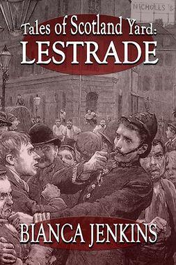 Jenkins, Bianca - Tales of Scotland Yard: Lestrade, ebook