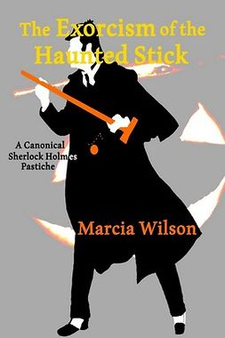 Wilson, Marcia - The Exorcism of the Haunted Stick, ebook