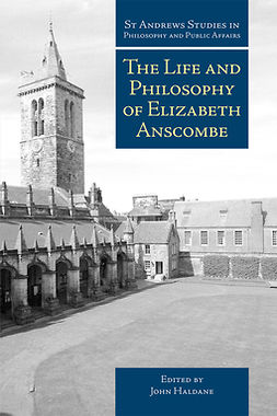 Haldane, John - The Life and Philosophy of Elizabeth Anscombe, ebook